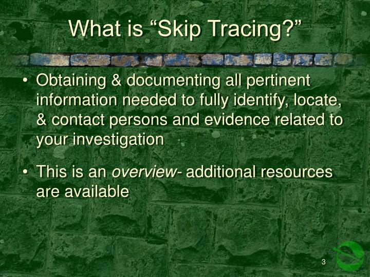 What is skip tracing