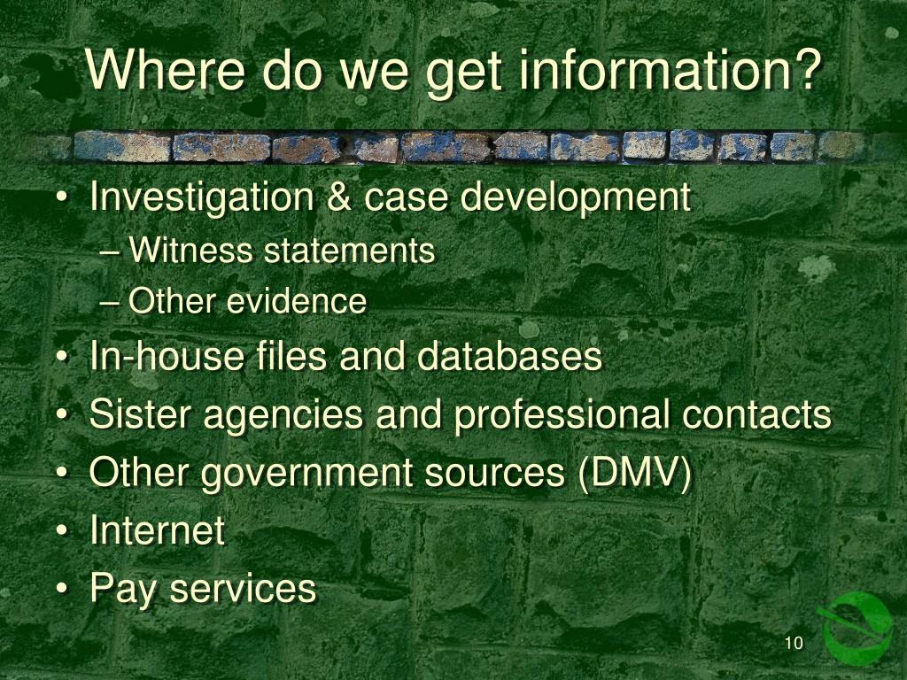 Where do we get information?