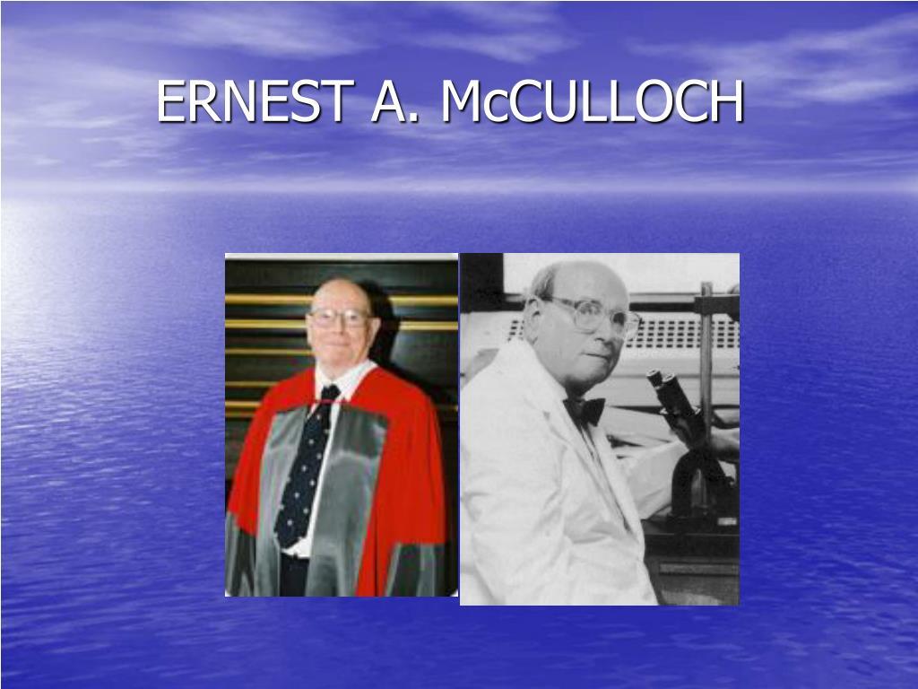 ERNEST A. McCULLOCH