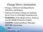 change drives automation