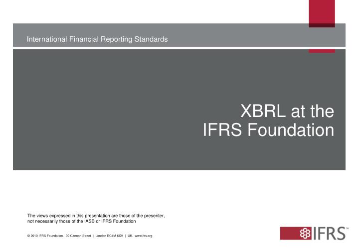 Xbrl at the ifrs foundation