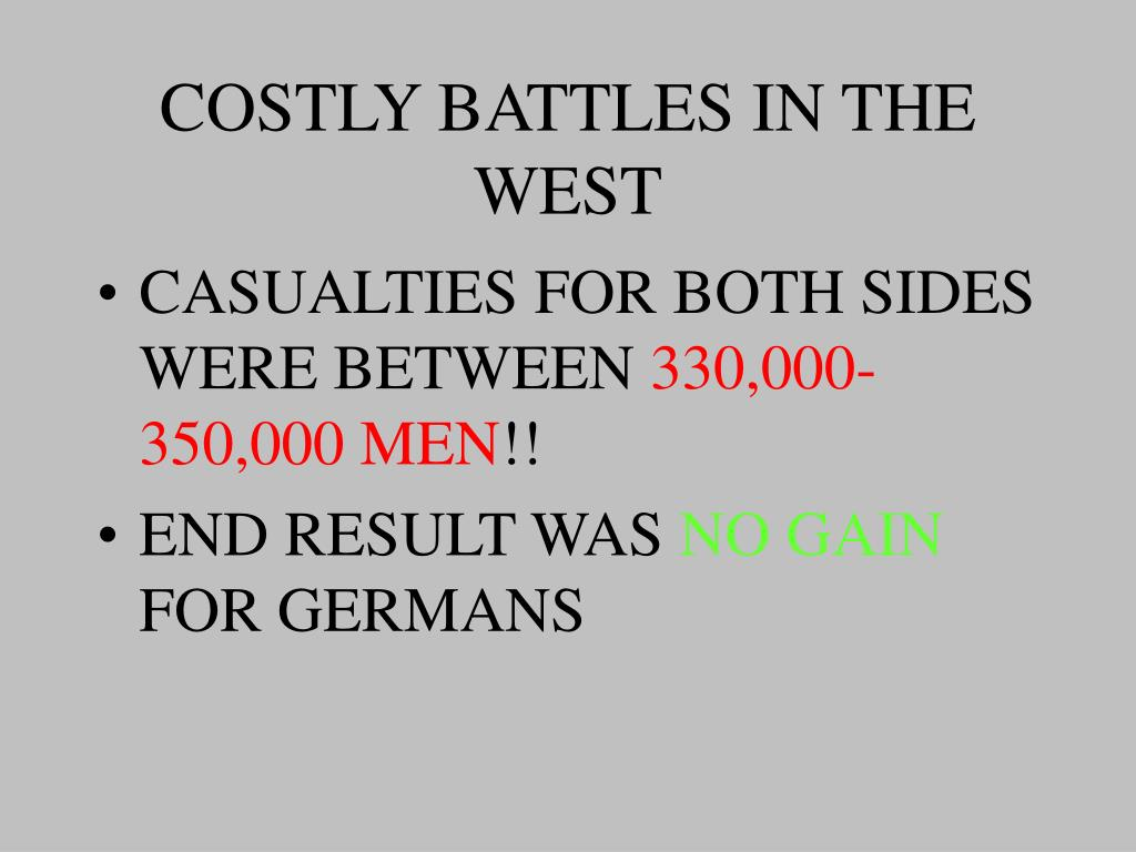 COSTLY BATTLES IN THE WEST