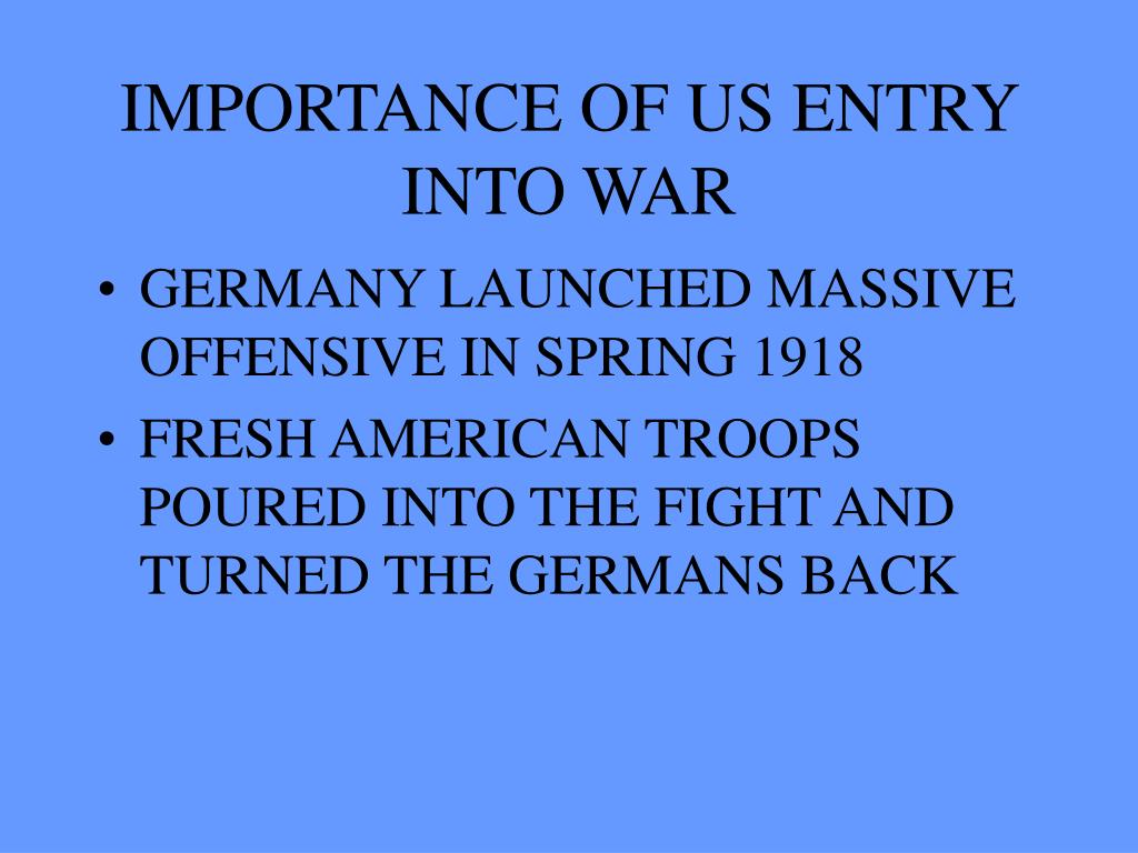 IMPORTANCE OF US ENTRY INTO WAR