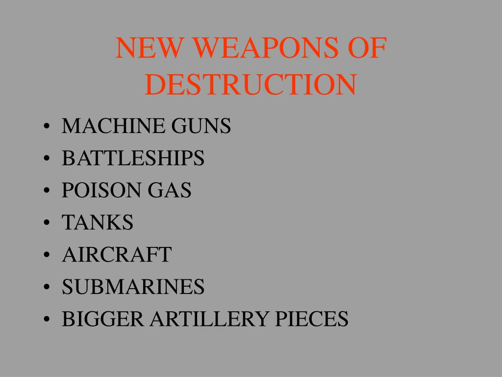 NEW WEAPONS OF DESTRUCTION
