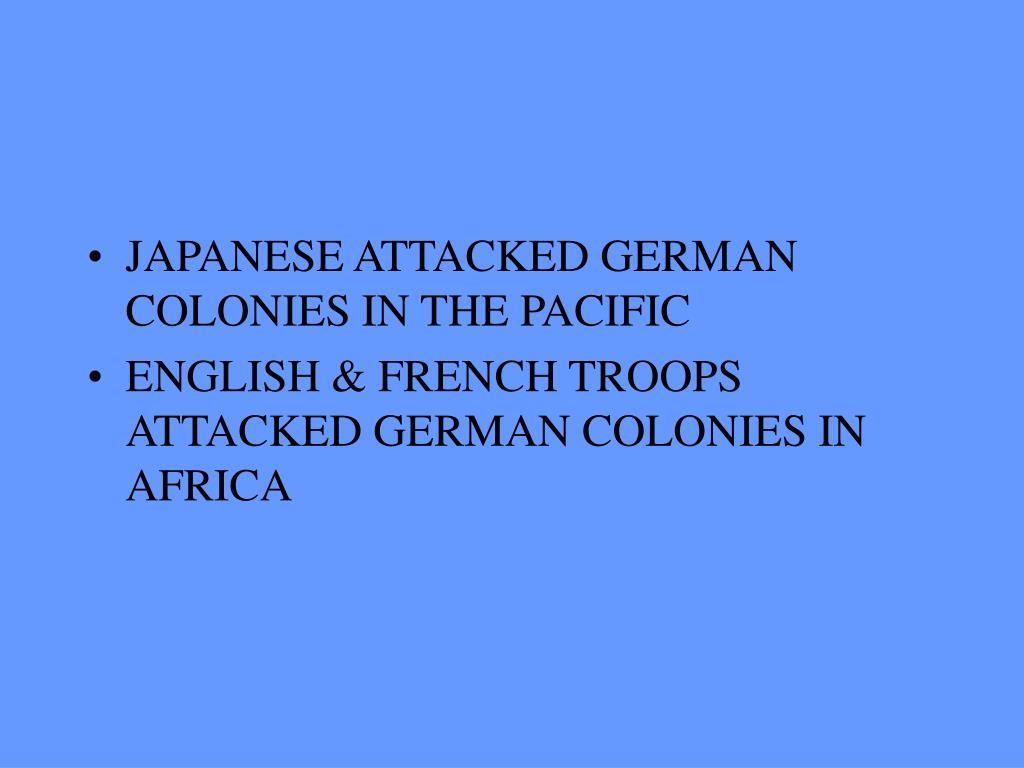 JAPANESE ATTACKED GERMAN COLONIES IN THE PACIFIC