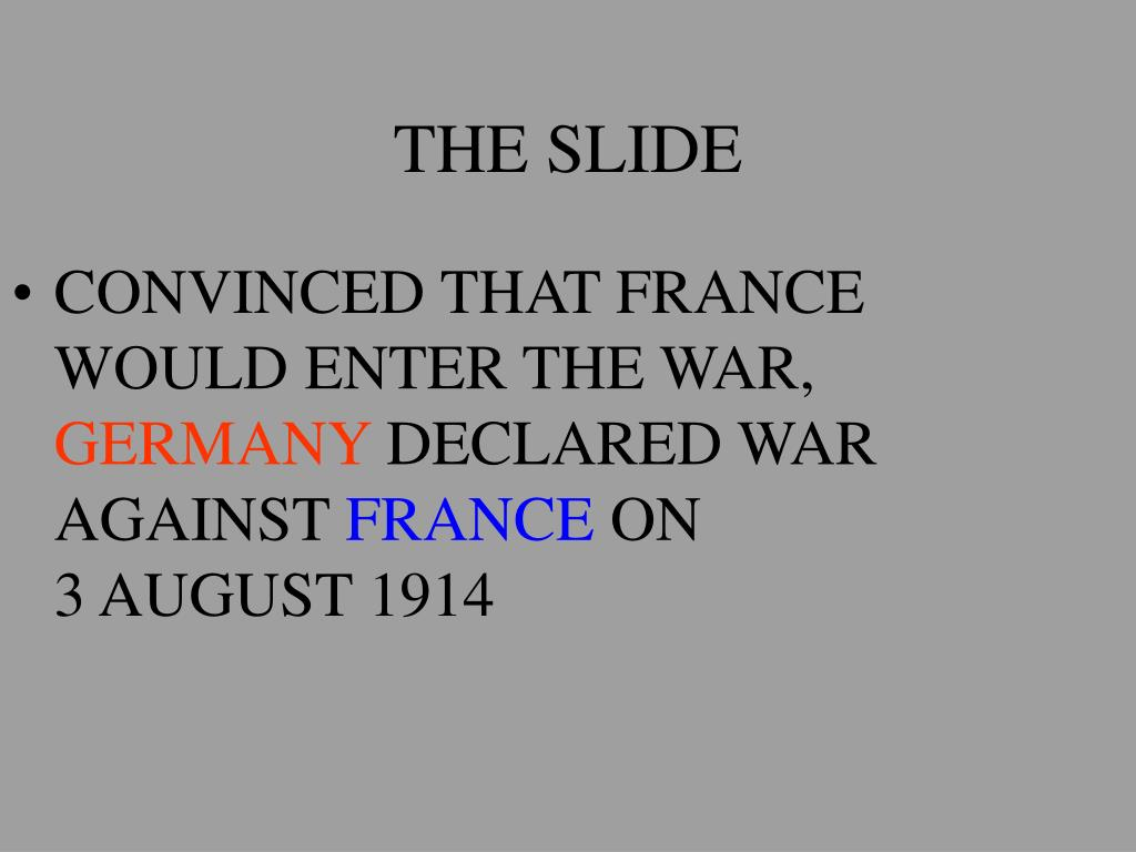 CONVINCED THAT FRANCE WOULD ENTER THE WAR,