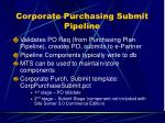corporate purchasing submit pipeline