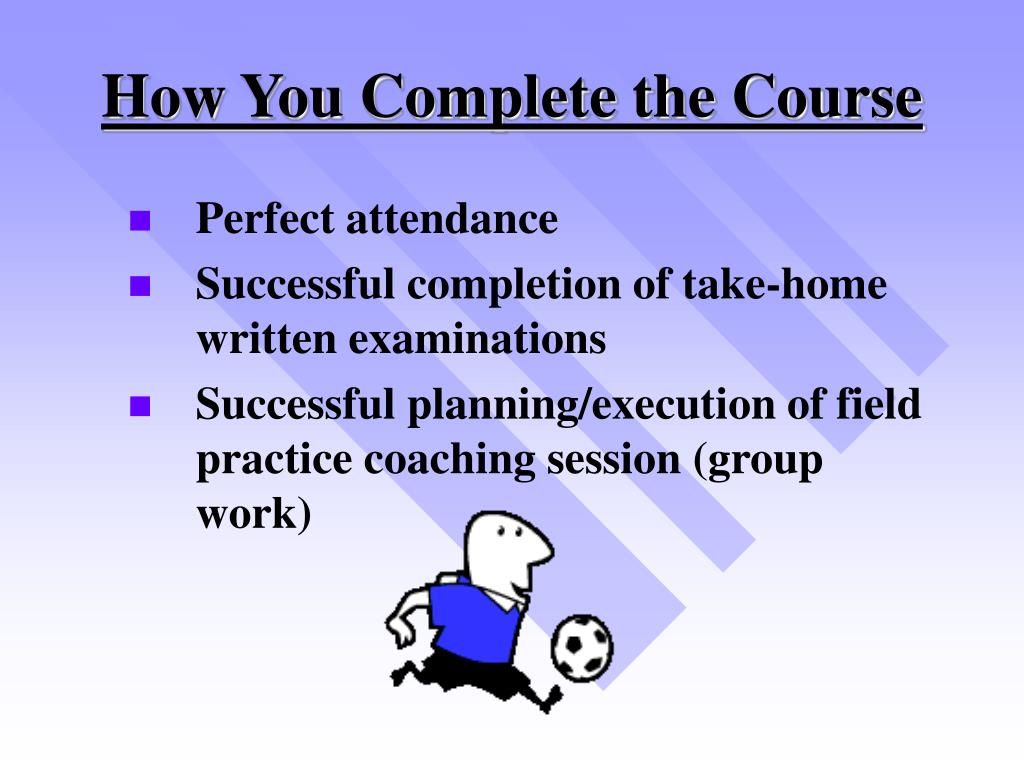 How You Complete the Course
