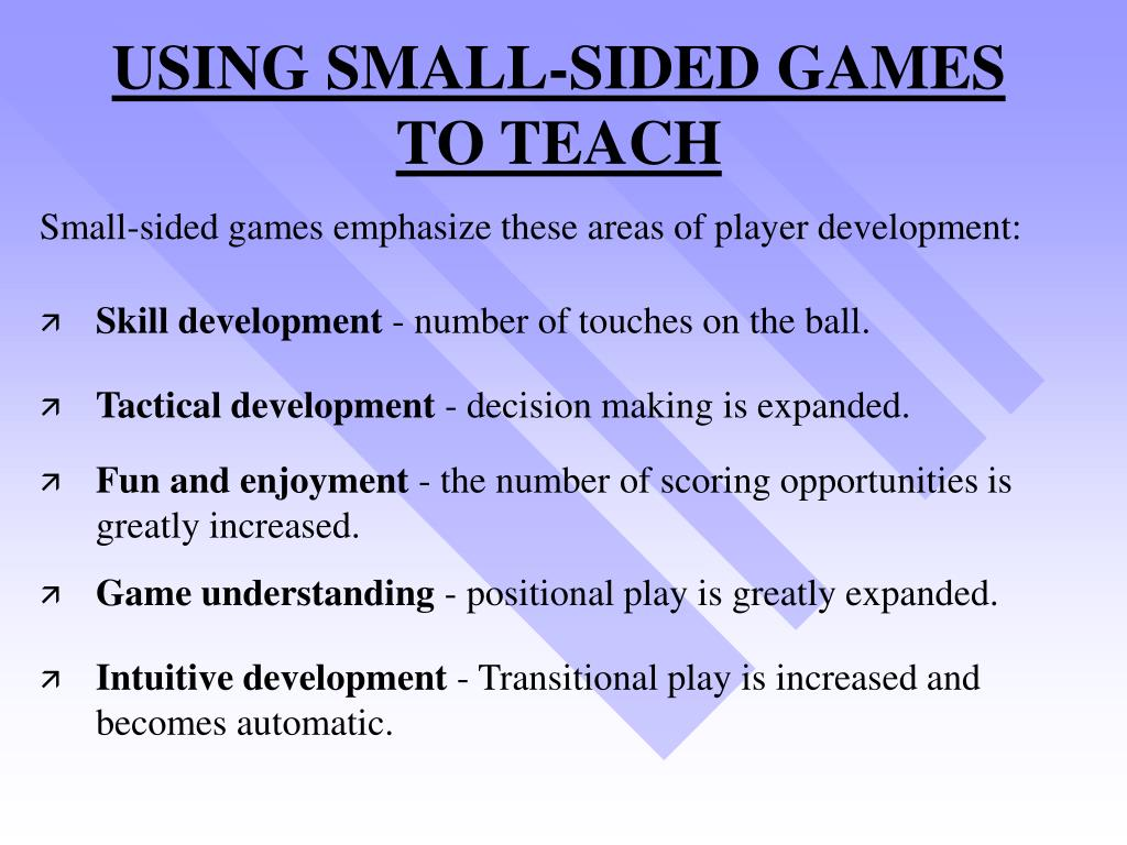 USING SMALL-SIDED GAMES TO TEACH