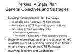 perkins iv state plan general objectives and strategies