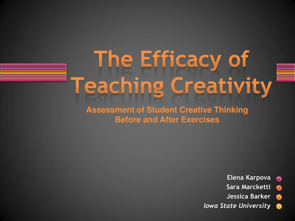 the efficacy of teaching creativity l.