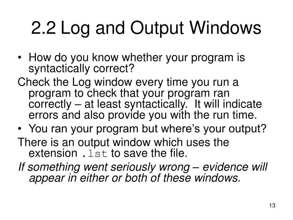 2.2Log and Output Windows