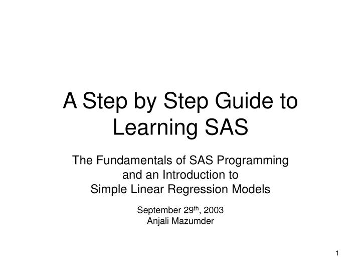 A step by step guide to learning sas