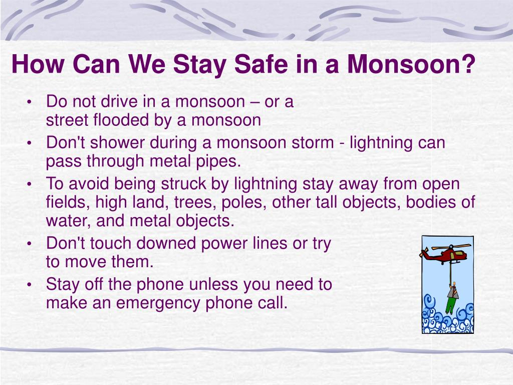 How Can We Stay Safe in a Monsoon?