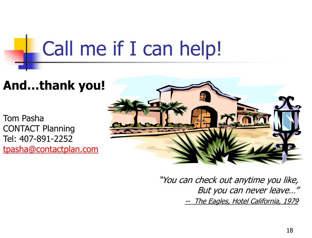 Call me if I can help!