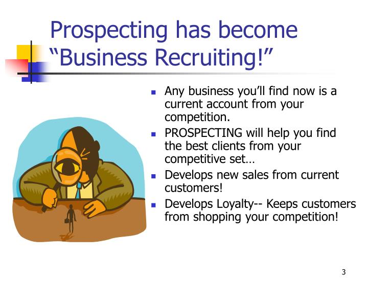 Prospecting has become business recruiting