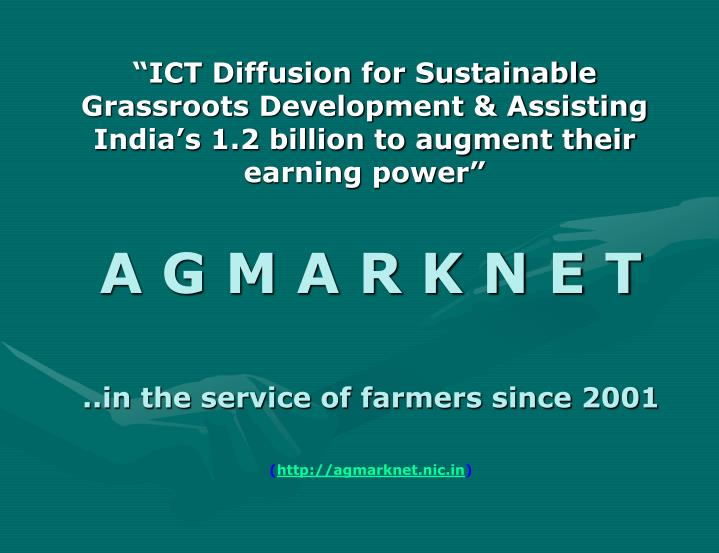 """""""ICT Diffusion for Sustainable Grassroots Development & Assisting India's 1.2 billion to augment..."""