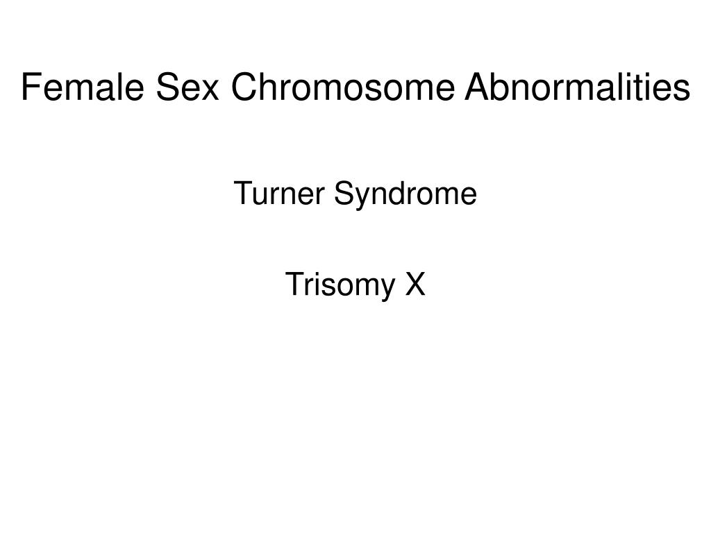 Female Sex Chromosome Abnormalities
