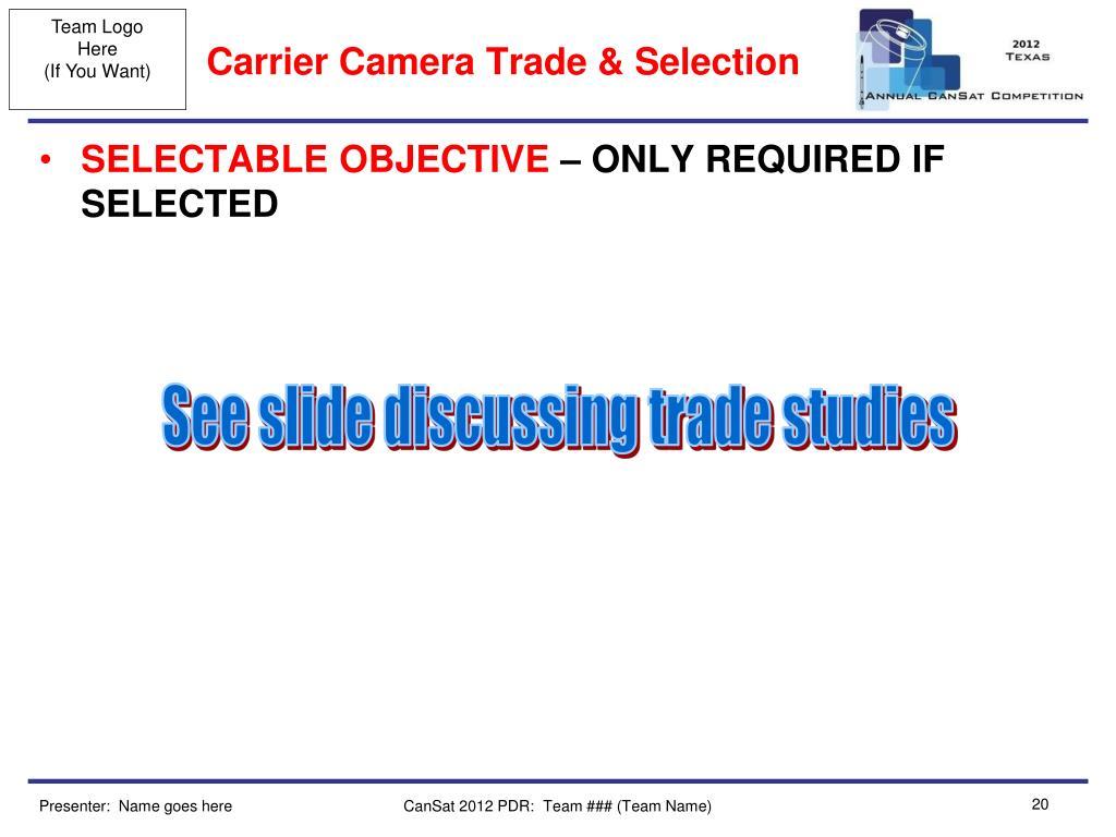 Carrier Camera Trade & Selection