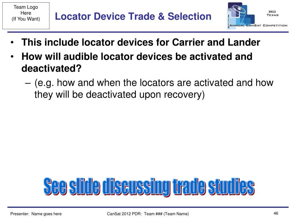 Locator Device Trade & Selection