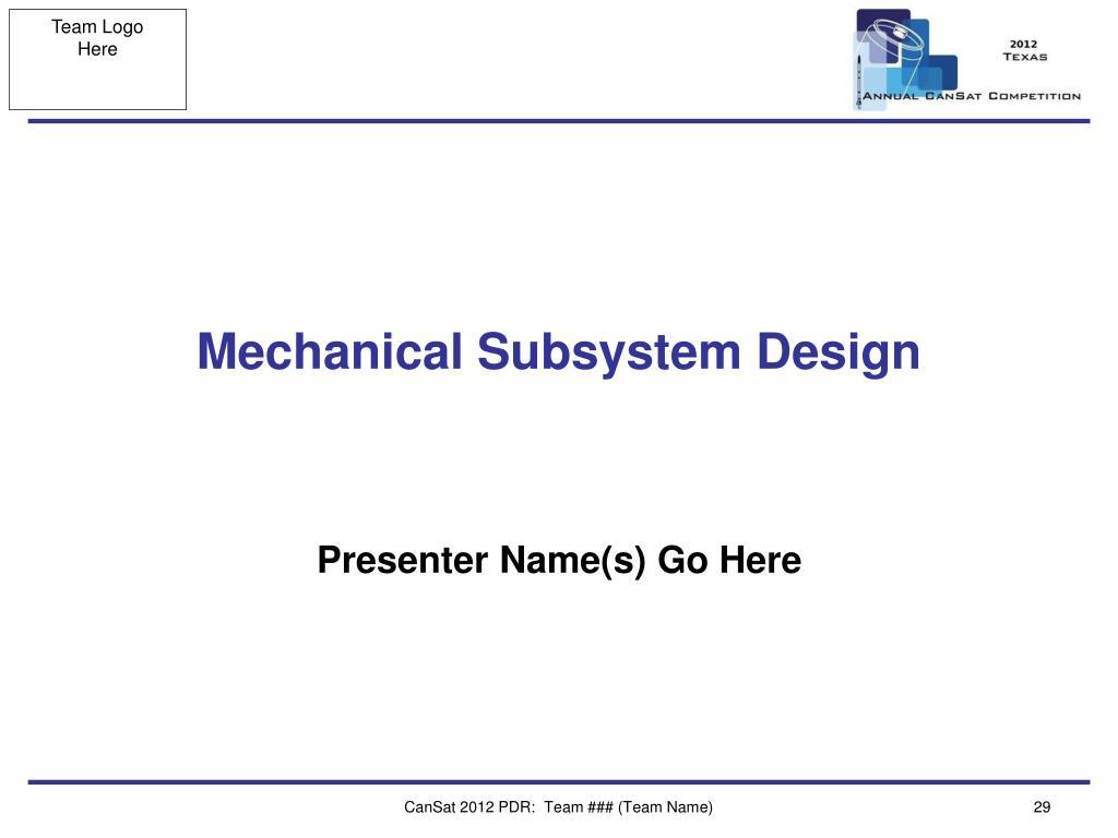 Mechanical Subsystem Design