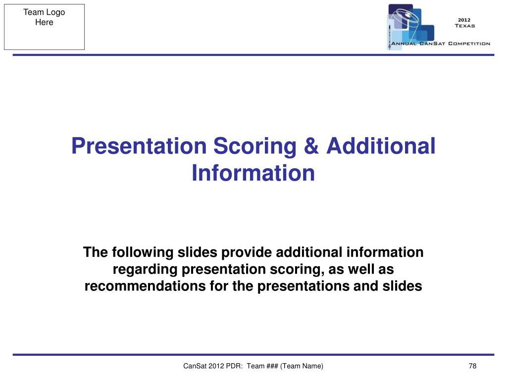 Presentation Scoring & Additional Information