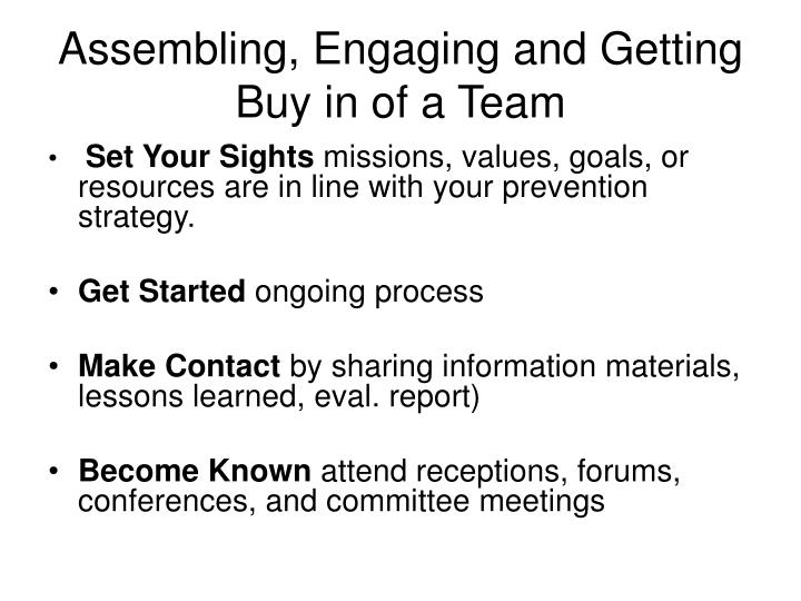 Assembling, Engaging and Getting Buy in of a Team