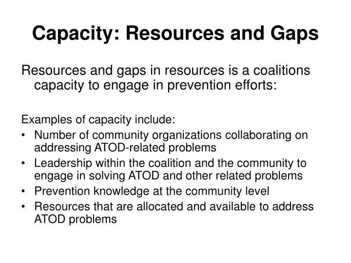 Capacity: Resources and Gaps