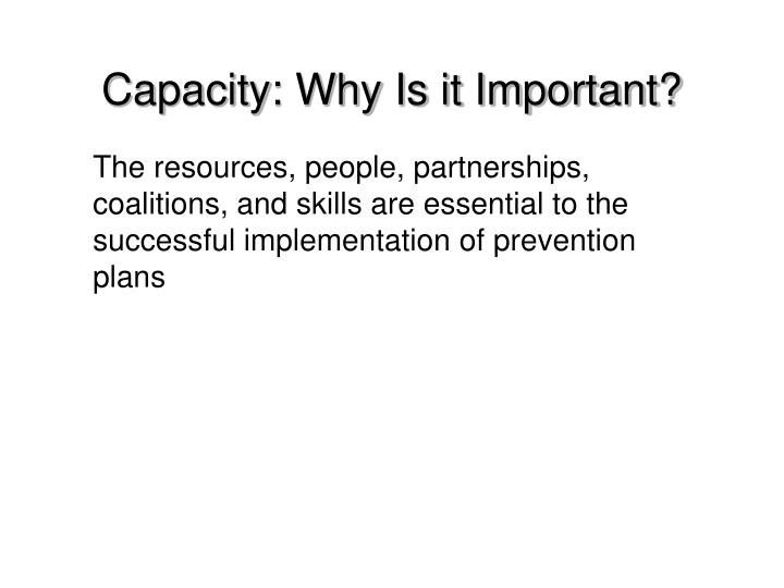 Capacity: Why Is it Important?