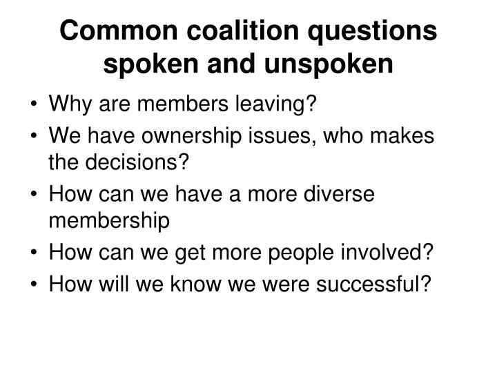 Common coalition questions spoken and unspoken