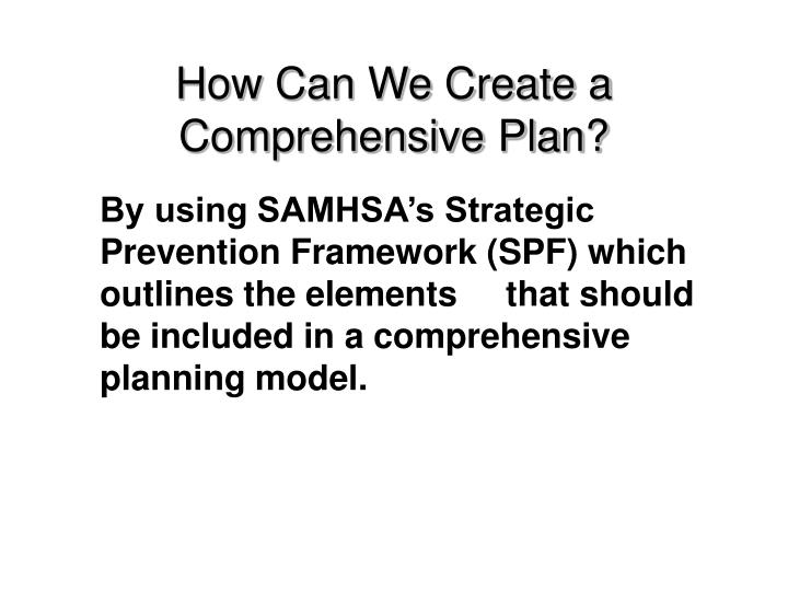 How can we create a comprehensive plan