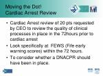 moving the dot cardiac arrest review
