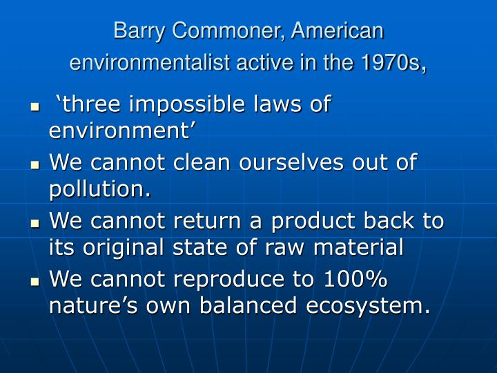 Barry commoner american environmentalist active in the 1970s