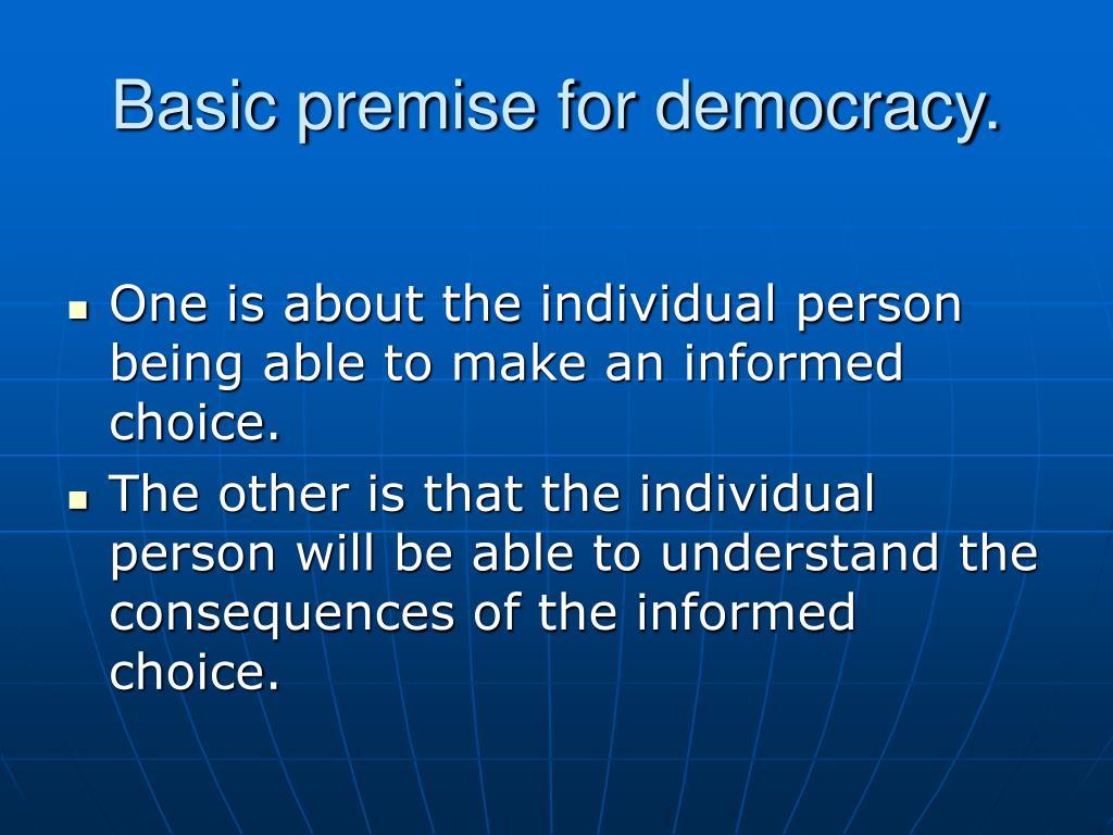 Basic premise for democracy.