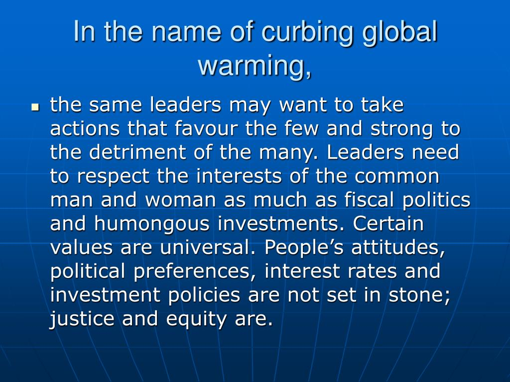 In the name of curbing global warming,