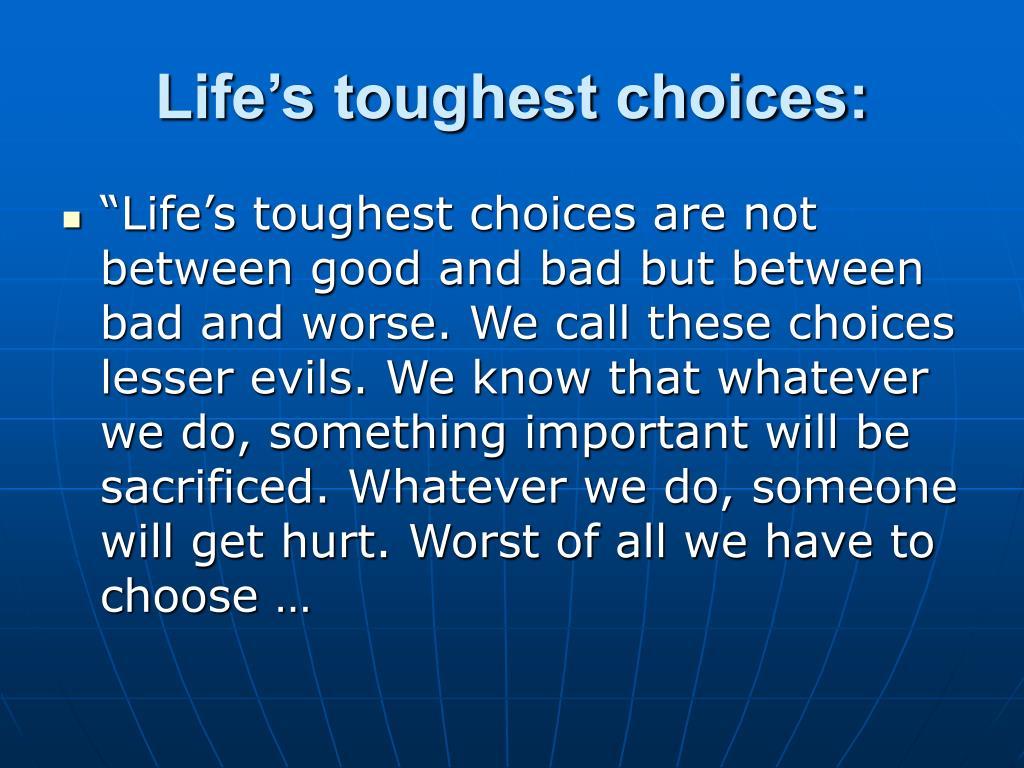 Life's toughest choices: