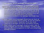 paper plastic pouch packages should be used according to manufacturers written instructions
