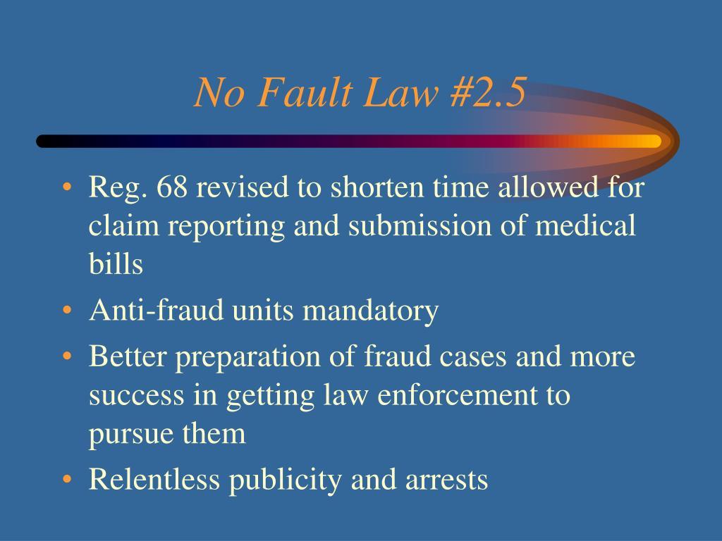 No Fault Law #2.5
