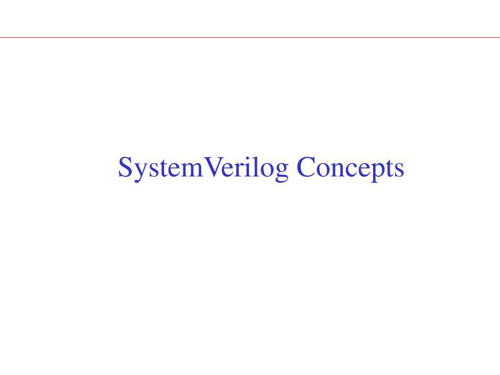 SystemVerilog Concepts