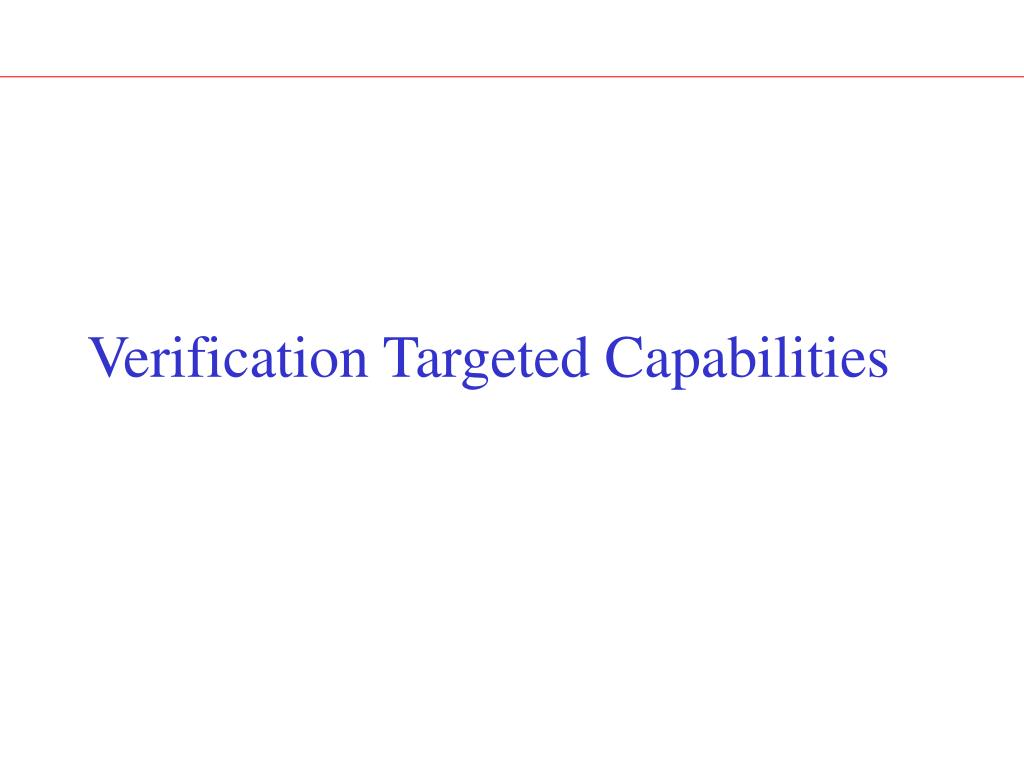 Verification Targeted Capabilities