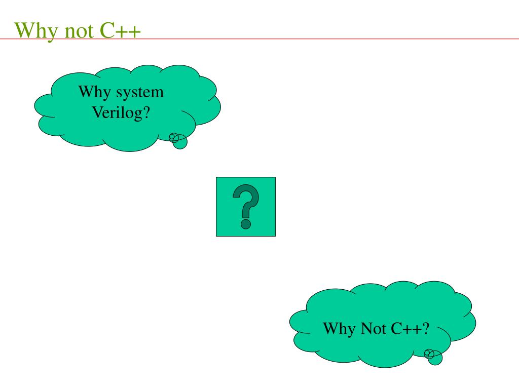 Why not C++