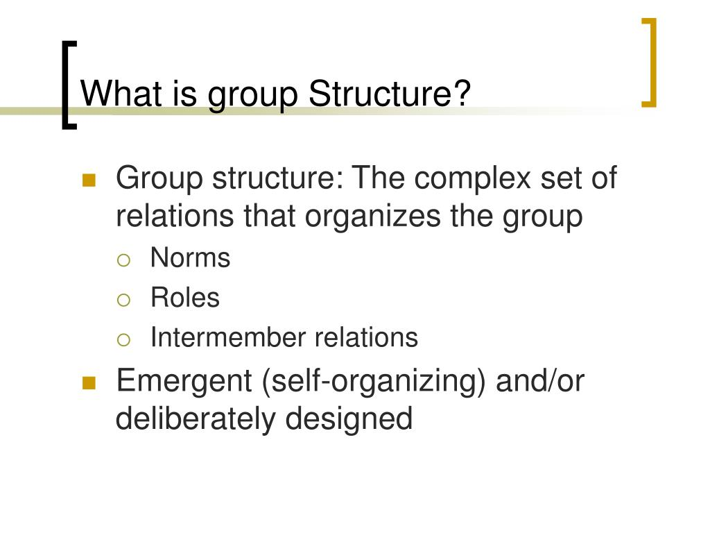 What is group Structure?