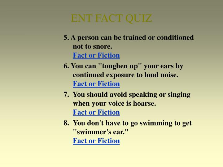 Ent fact quiz