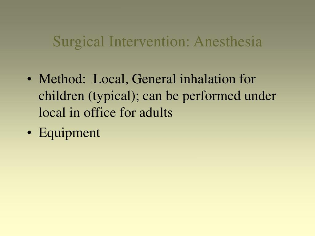 Surgical Intervention: Anesthesia