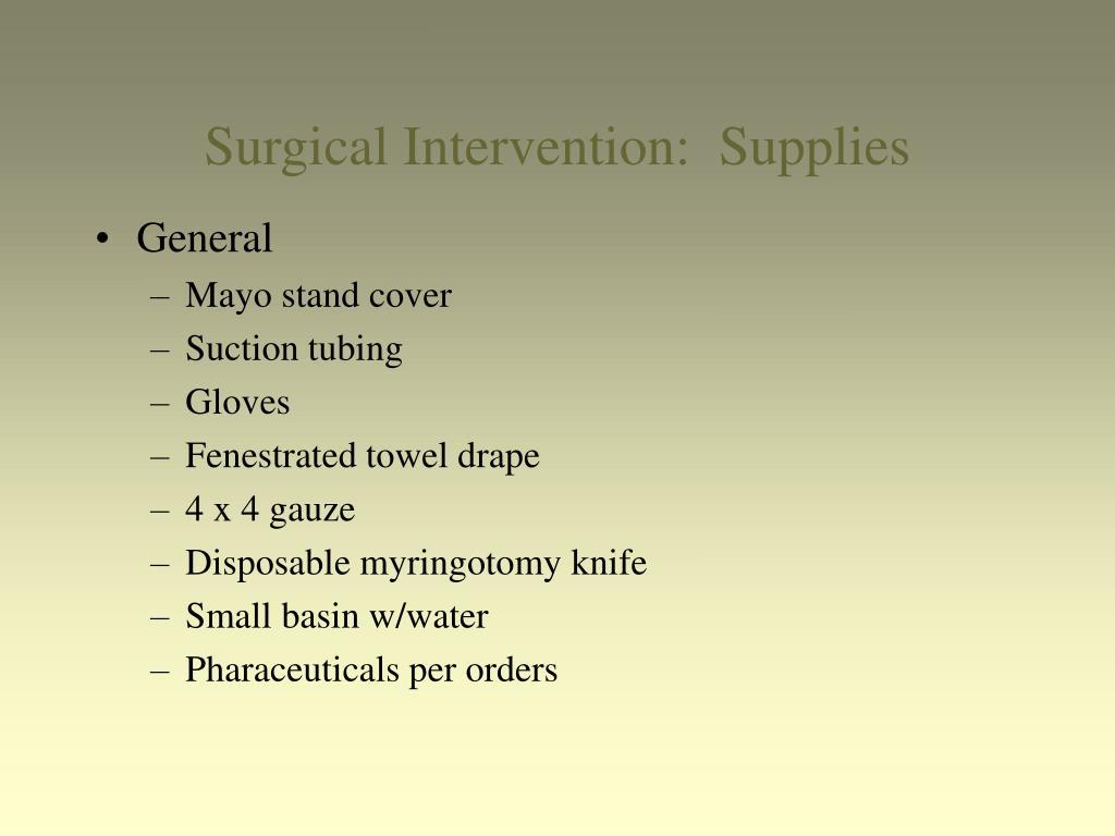 Surgical Intervention:  Supplies