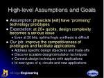 high level assumptions and goals