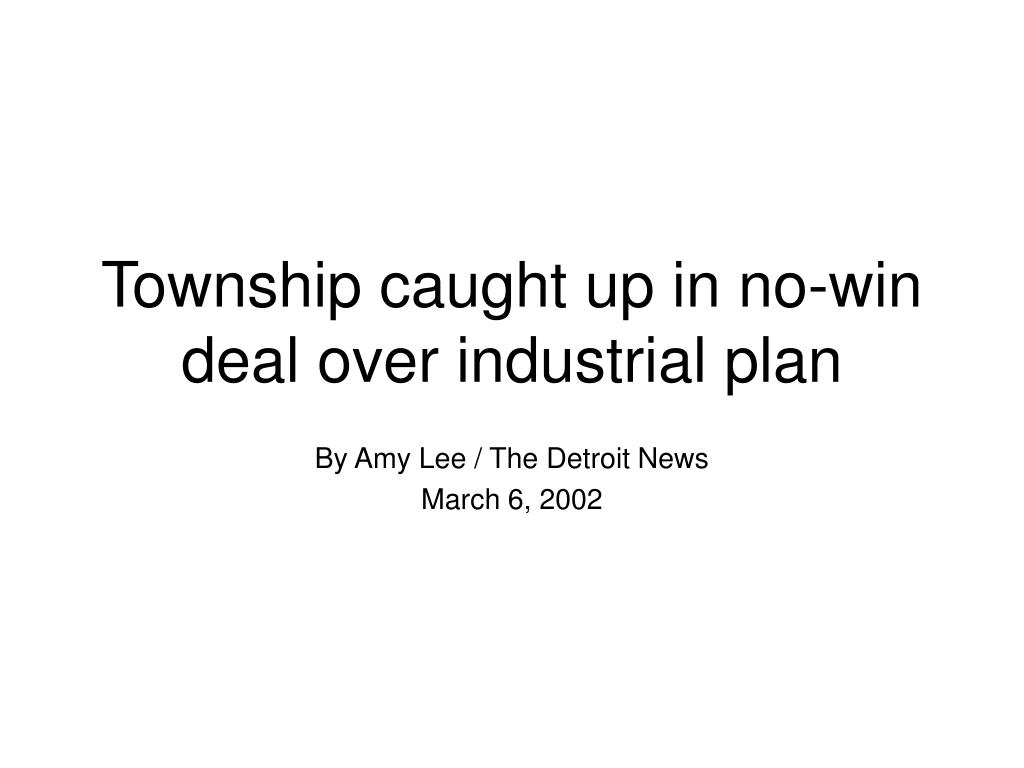 township caught up in no win deal over industrial plan l.