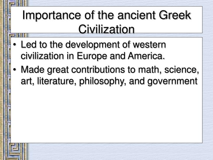 Importance of the ancient greek civilization