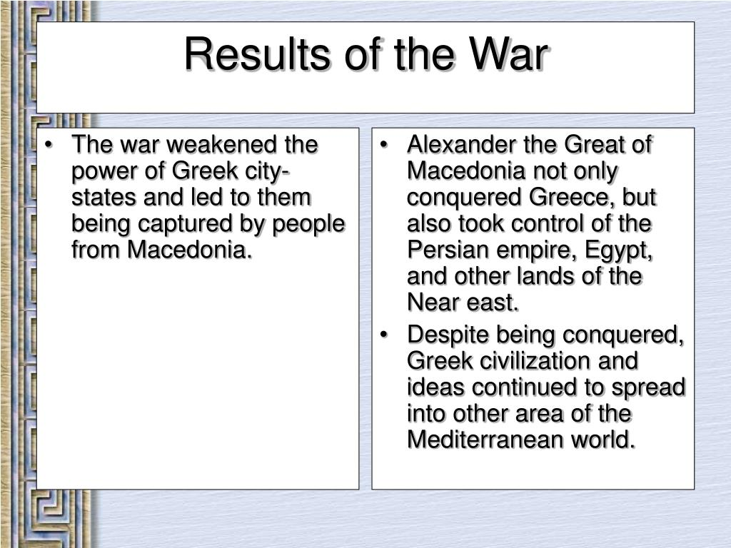 The war weakened the power of Greek city-states and led to them being captured by people from Macedonia.