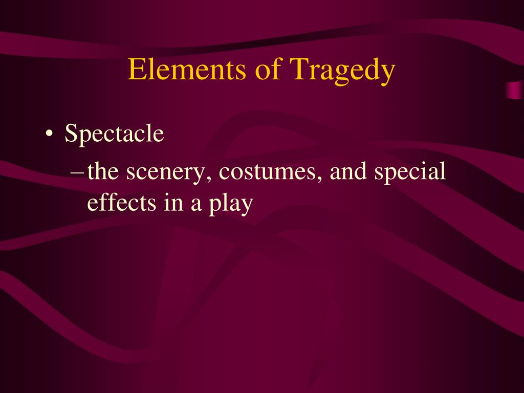 Elements of Tragedy